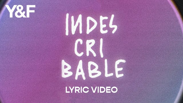 Indescribable Lyric Video