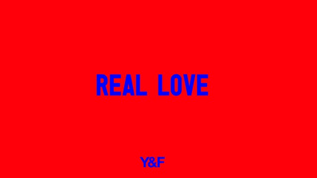 Real Love (Music Video)