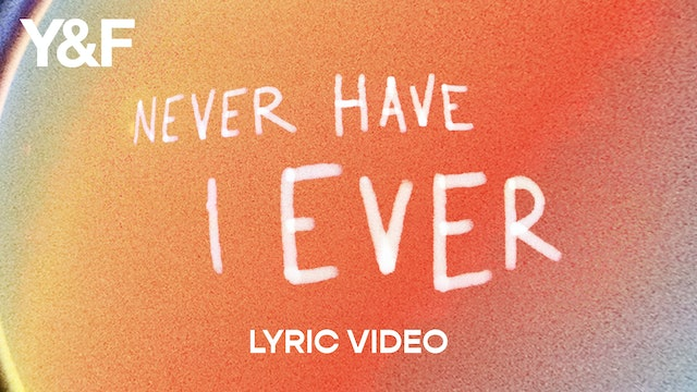 Never Have I Ever - Lyric Video