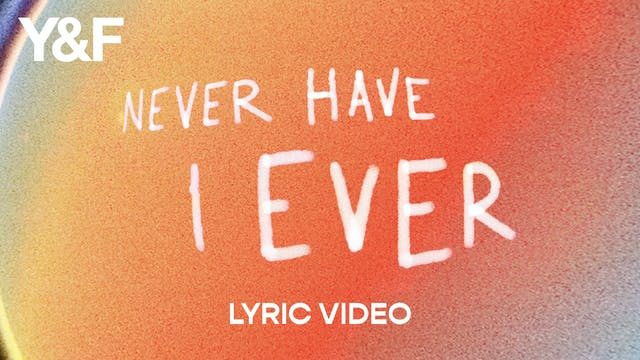 Never Have I Ever Lyric Video