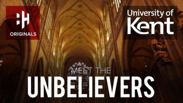 Meet the Unbelievers