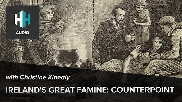 🎧 Ireland's Great Famine: Counterpoint