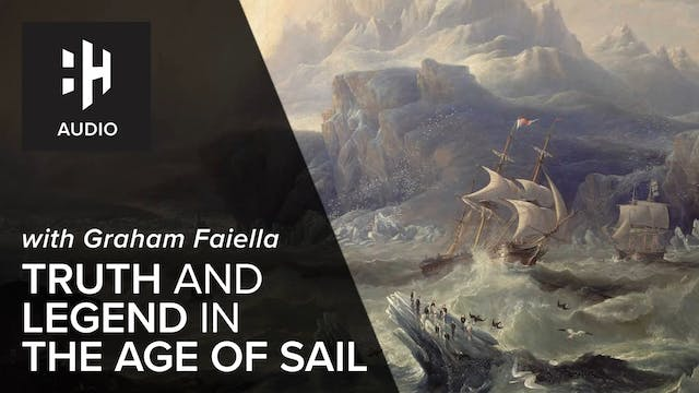 🎧 Truth and Legend in the Age of Sail