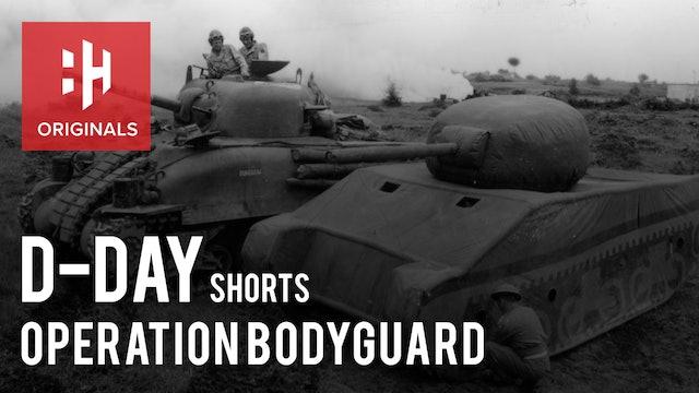 D-Day Deception: Operation Bodyguard
