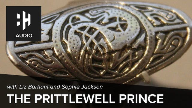 🎧 The Prittlewell Prince with Sophie ...