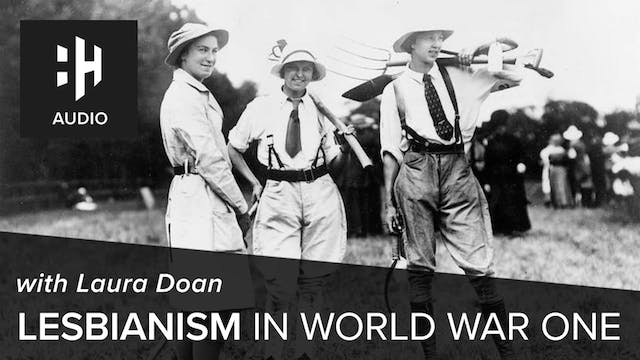 🎧 Lesbianism in World War One