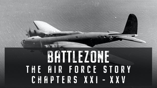 The Air Force Story: Chapters XXI - XXV
