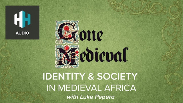 🎧 Identity and Society in Medieval Africa