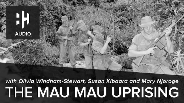 🎧 The Mau Mau Uprising with Olivia Wi...