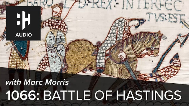 🎧 1066: Battle of Hastings with Marc Morris