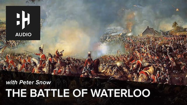 🎧 The Battle of Waterloo with Peter Snow