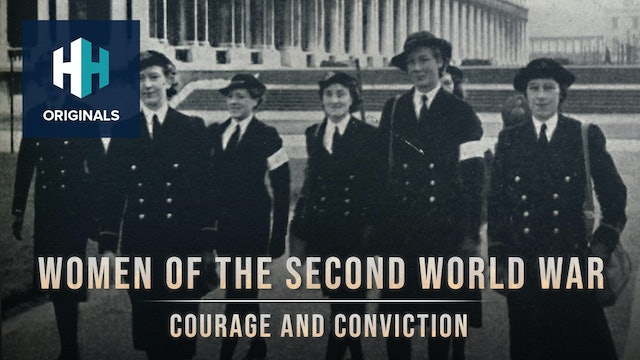 Women of the Second World War: Courage and Conviction