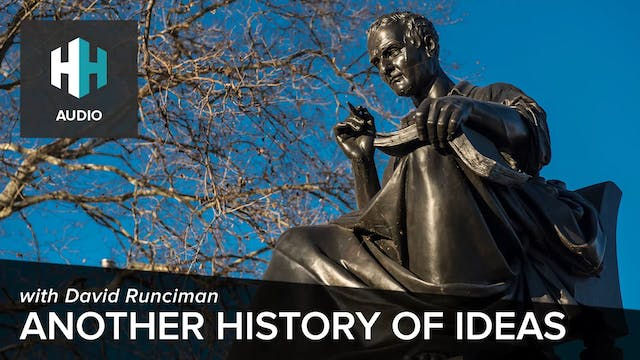🎧 Another History of Ideas with David...