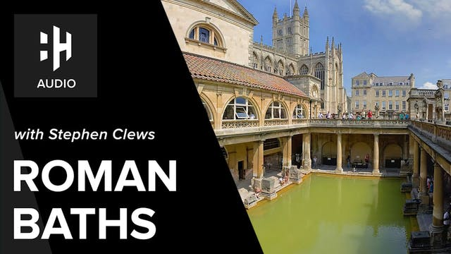 🎧 The Roman Baths with Stephen Clews