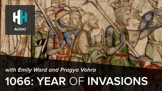 🎧 1066: Year of Invasions