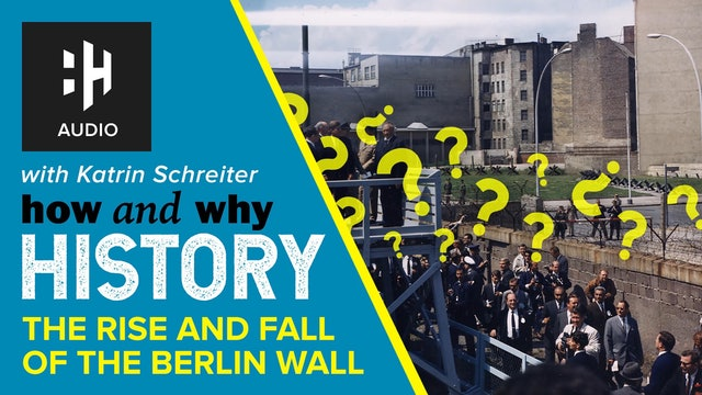 🎧 The Rise and Fall of the Berlin Wall