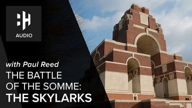 🎧 Battle of the Somme: Part Two - The...