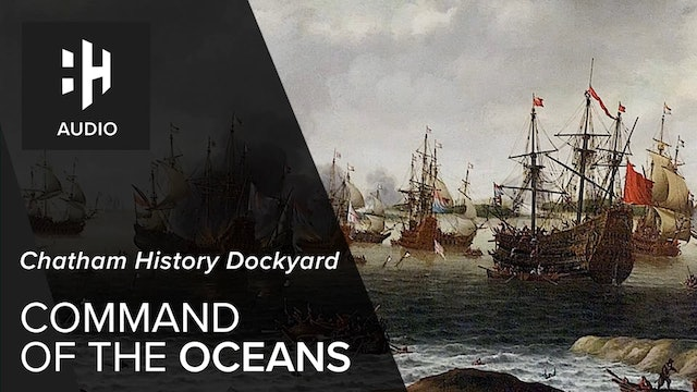 🎧 Command of the Oceans - Chatham Historic Dockyard
