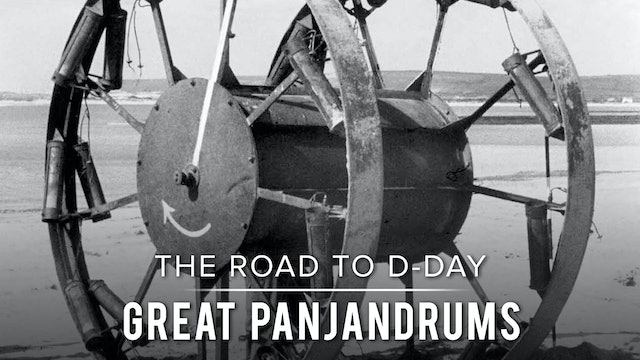 The Road to D-Day: Great Panjandrums