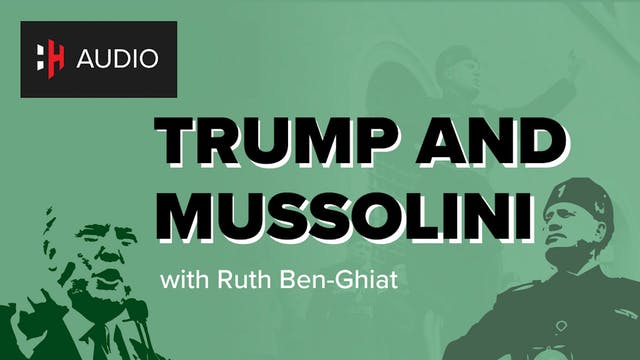 🎧 Trump and Mussolini with Ruth Ben-G...