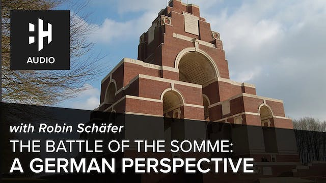 🎧 Battle of the Somme: Part Three - A...