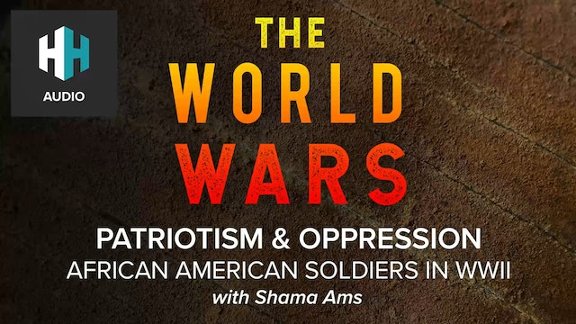 🎧 African Americans in WWII: Patriotism and Oppression