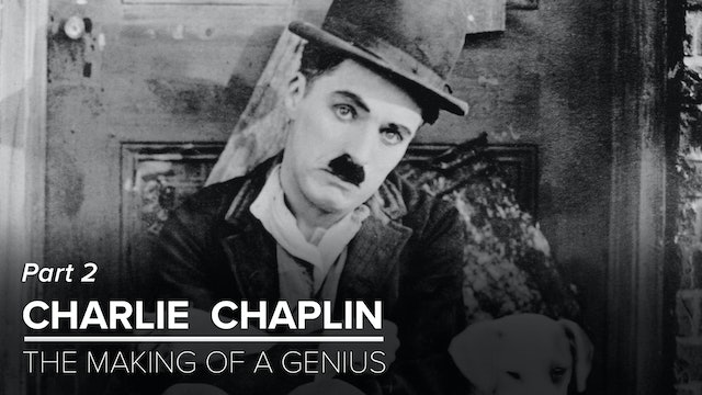 Charlie Chaplin: The Making of a Genius (2/2)