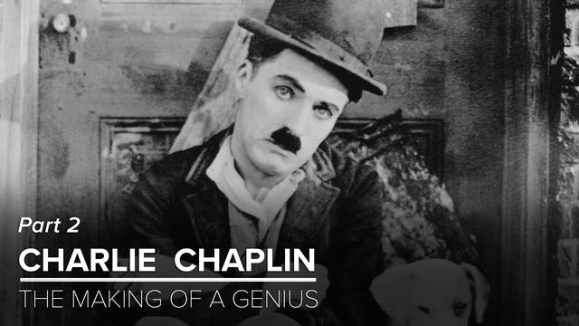 Charlie Chaplin: The Making of a Geni...