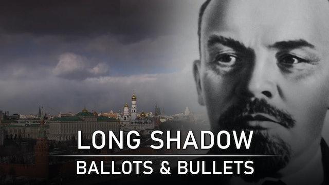 Long Shadow: Ballots and Bullets
