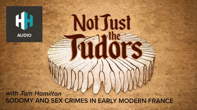 🎧 Sodomy and Sex Crimes in Early Modern France