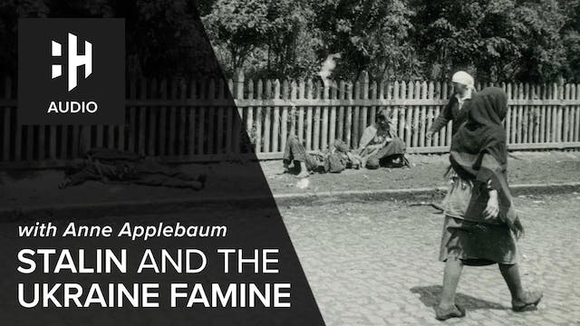 🎧 Stalin and the Ukraine Famine