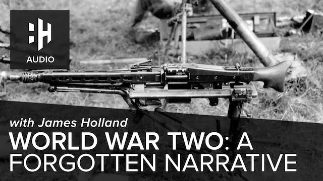 🎧 World War Two: A Forgotten Narrativ...