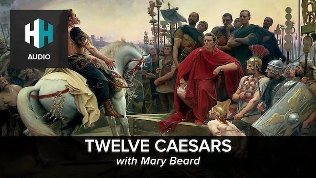 🎧 Twelve Caesars with Mary Beard