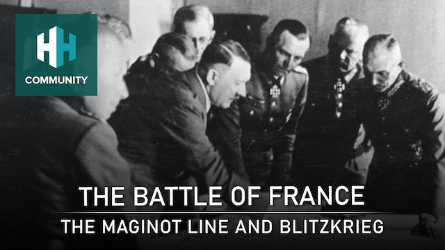 The Battle of France: The Maginot Line and Blitzkrieg