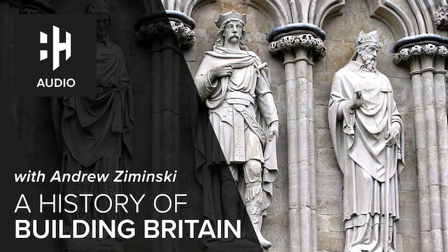 🎧 A History of Building Britain