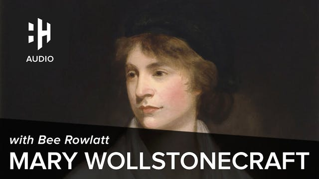 🎧 Mary Wollstonecraft with Bee Rowlatt