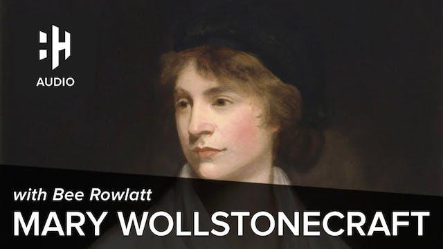 🎧 Mary Wollstonecraft with Bee Rowlatt