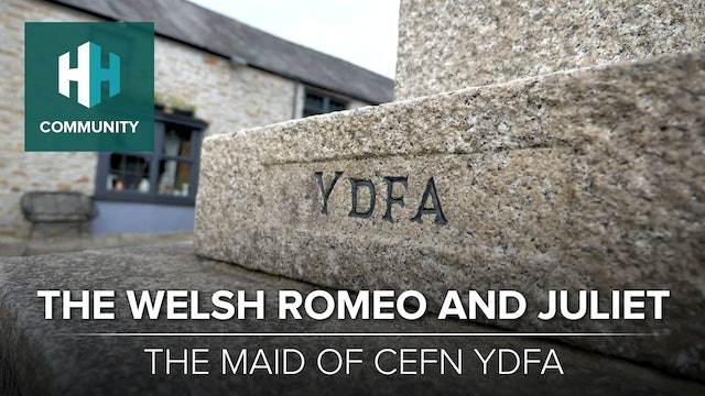 The Welsh Romeo and Juliet: The Maid of Cefn Ydfa
