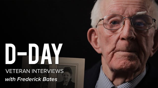 D-Day Veteran Interviews: Frederick B...