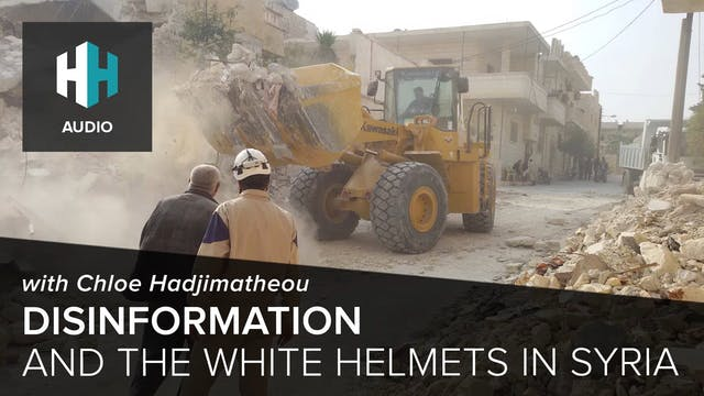 🎧 Disinformation and the White Helmet...