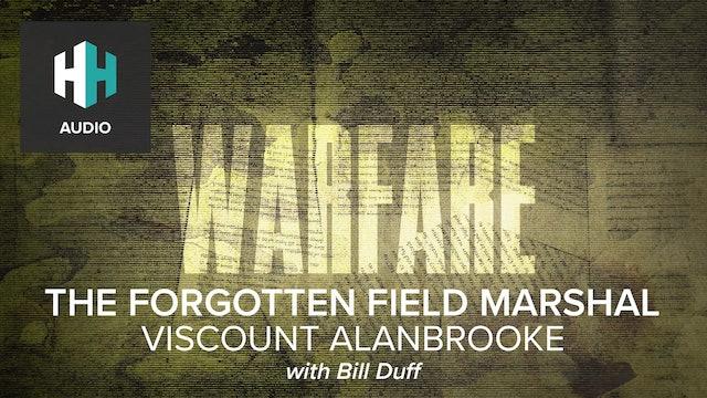 🎧 The Forgotten Field Marshall: Viscount Alanbrooke