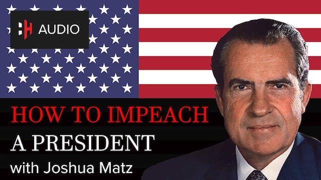 🎧 How to Impeach a President with Jos...
