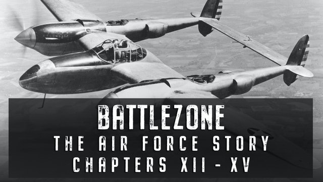 The Air Force Story: Chapters XII - XV