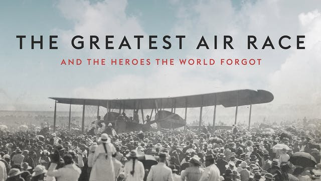 The Greatest Air Race and the Heroes ...