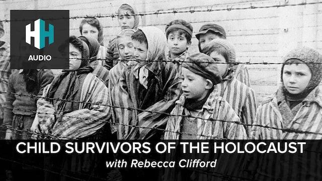 🎧 Child Survivors of the Holocaust