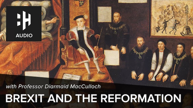 🎧 Brexit and the Reformation with Professor Diarmaid MacCulloch