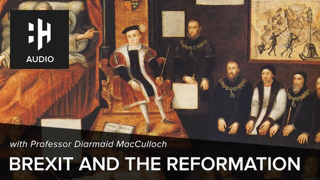 🎧 Brexit and the Reformation with Pro...