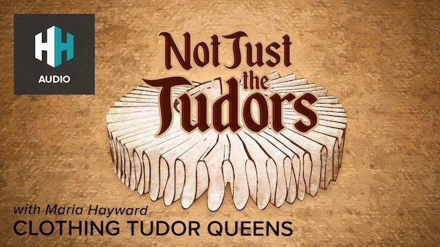 Clothing Tudor Queens