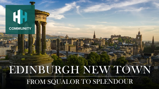 Edinburgh New Town: From Squalor to Splendour