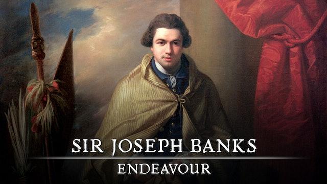Sir Joseph Banks: Endeavour